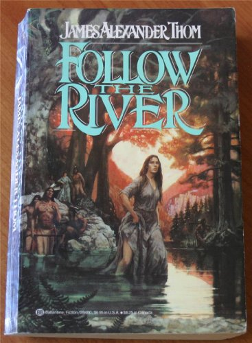 9780345284808: Follow the River