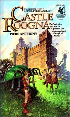 Castle Roogna: Sequel to a Spell for Chameleon (The Magic of Xanth, No. 3): Piers Anthony