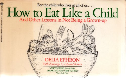 9780345285676: How to Eat Like a Child