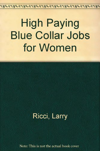 High-Paying Blue Collar Jobs for Women: Ricci, Larry