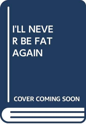 9780345286598: I'll Never Be Fat Again