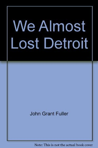 9780345286666: We Almost Lost Detroit