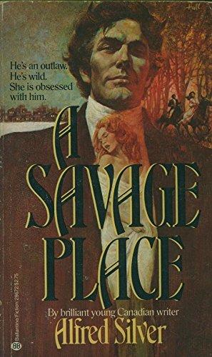 9780345286727: A Savage Place