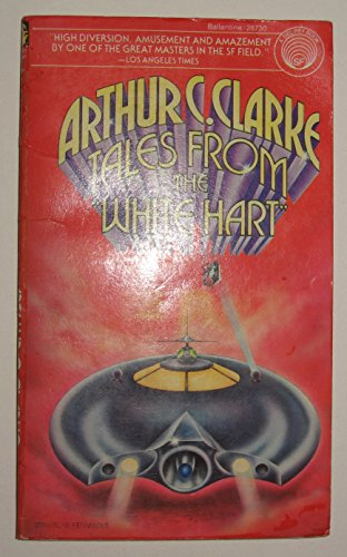 """Tales From the """"White Hart"""": Arthur C. Clarke,"""