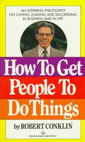 9780345287526: How to Get People to Do Things
