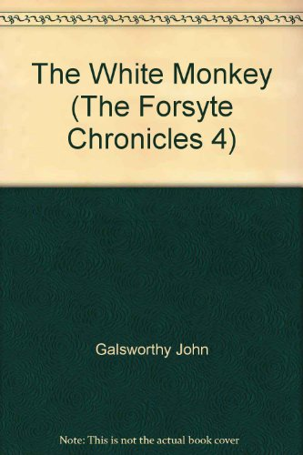 9780345287564: The White Monkey (The Forsyte Chronicles, Book 4)