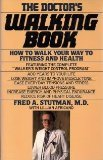 9780345287649: The Doctor's Walking Book; How to Walk Your Way to Fitness and Health