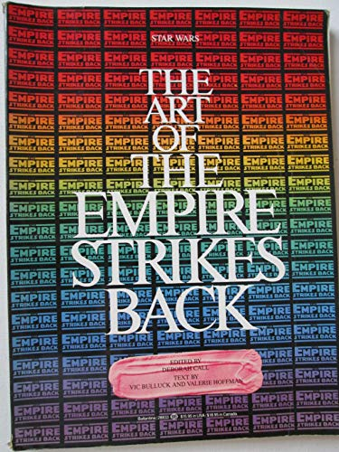 9780345288332: The Art of the Empire Strikes Back / by VIC Bulluck and Valerie Hoffman ; Edited by Deborah Call ; Art Direction and Design, Vigon, Nahas, Vigon
