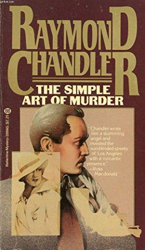 The Simple Art of Murder (Philip Marlowe): Raymond Chandler