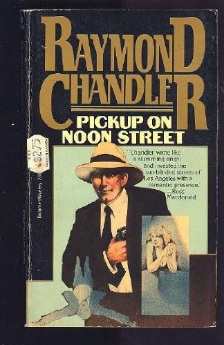 Pickup on Noon Street: Raymond Chandler