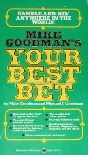 M Goodmans Yr Best Bet: Goodman, Mike