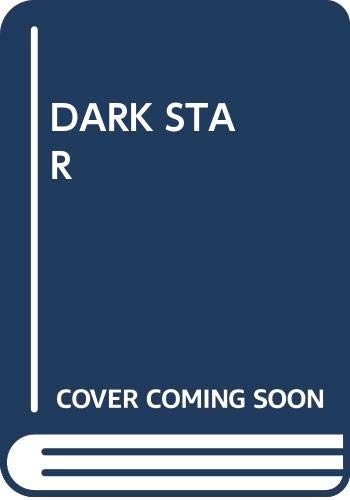 Dark Star (0345288718) by Alan Dean Foster; Dan O'Bannon; John Carpenter