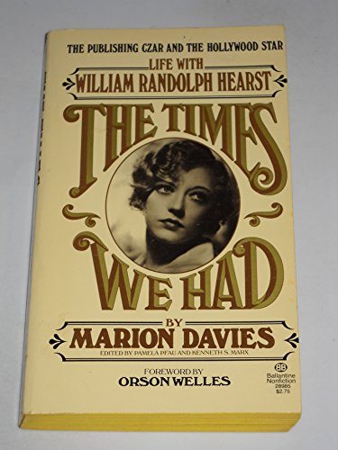 9780345289858: The Times We Had: Life with William Randolph Hearst