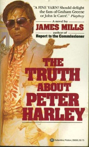 The Truth About Peter Harley (9780345290052) by James Mills