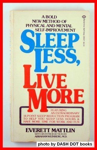 9780345290373: Sleep Less, Live More