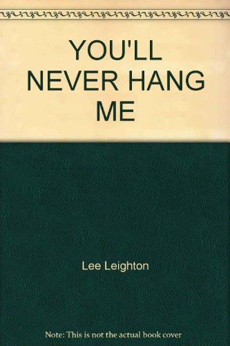 You'll Never Hang Me: Lee Leighton