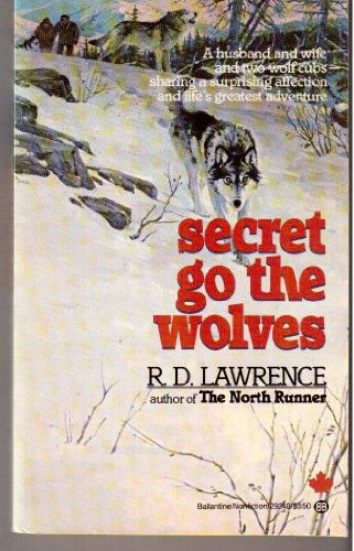 Secret Go the Wolves: Lawrence, R.D.