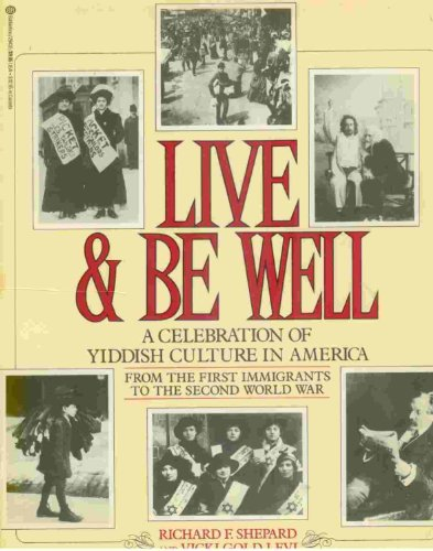 Live & Be Well: A Celebration of Yiddish Culture in America: SHEPARD, RICHARD