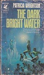 9780345294869: THE DARK BRIGHT WATER