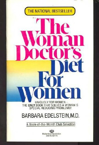 A Woman Doctor's Diet for Women: Edelstein, Barbara