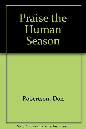 9780345295286: Praise The Human Season