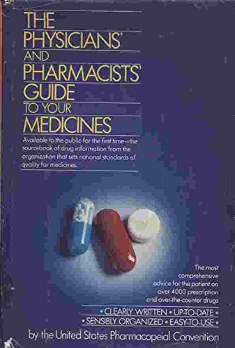 The Physicians' and Pharmacists' Guide to Your: United States Pharmacopeial