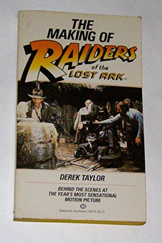 The Making of Raiders of the Lost Ark (0345297253) by Derek Taylor