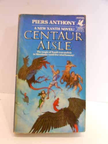9780345297709: Centaur Aisle (The Magic of Xanth, No. 4)