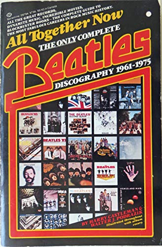 9780345297945: All Together Now: The First Complete Beatles Discography, 1961-1975