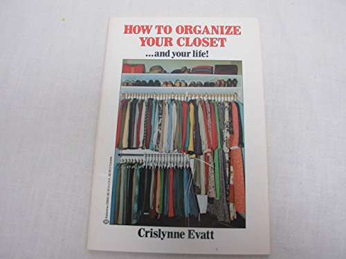 9780345298003: How to Organize Your Closet...and Your Life!