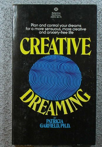 Creative Dreaming: Garfield Ph.D., Patricia