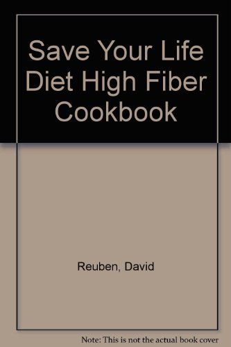 9780345298201: The Save-Your-Life-Diet High-Fiber Cookbook