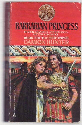 9780345298263: Barbarian Princess ( The Centurians, Book 2 )