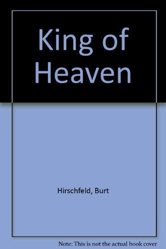 King of Heaven: Hirschfeld, Burt