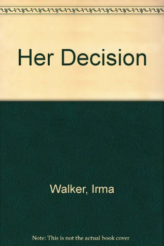 HER DECISION (Love & Life #3): Walker, Irma