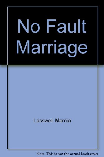 No Fault Marriage: Lasswell, Marcia