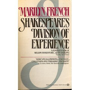 Shakespeare's Division of Experience (9780345300706) by Marilyn French