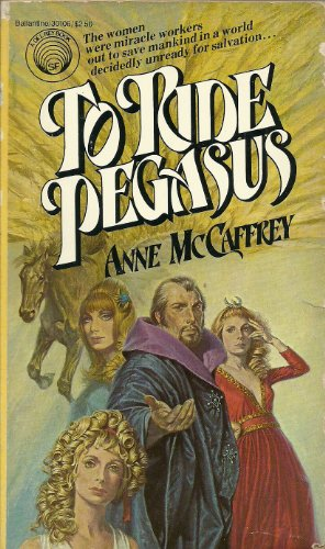 To Ride Pegasus: Anne McCaffrey