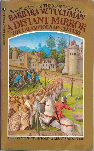 A Distant Mirror: the Calamitous 14th Century: TUCHMAN, BARBARA W.