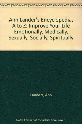 The Ann Landers Encyclopedia A to Z: Ann Landers