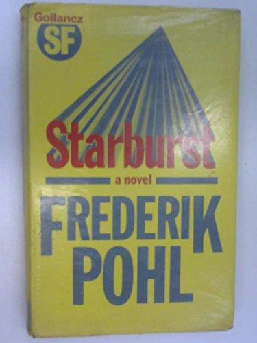 STARBURST: Pohl, Frederik.