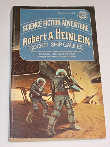 Rocket Ship Galileo: Heinlein, Robert A.