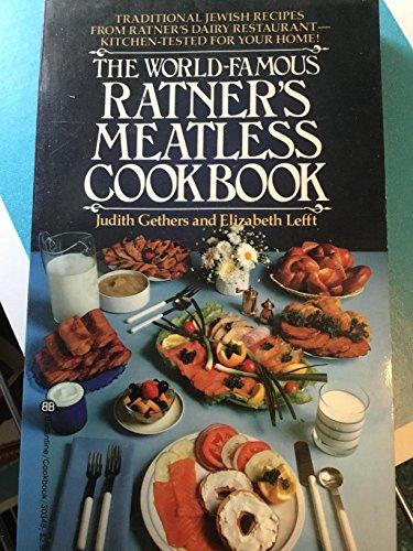 The World-Famous Ratner's Meatless Cookbook: Elizabeth Lefft; Judith