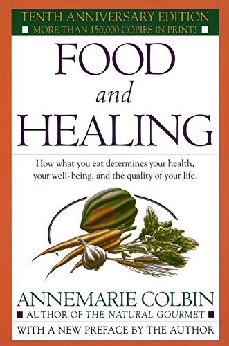 9780345303851: Food and Healing: How What You Eat Determines Your Health, Your Well-Being, and the Quality of Your Life