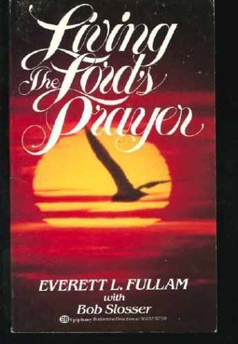 9780345304322: Living the Lord's Prayer