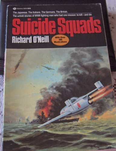 9780345304391: Suicide Squads, the untold stories of WW II fighting men who had one mission: to kill- and die