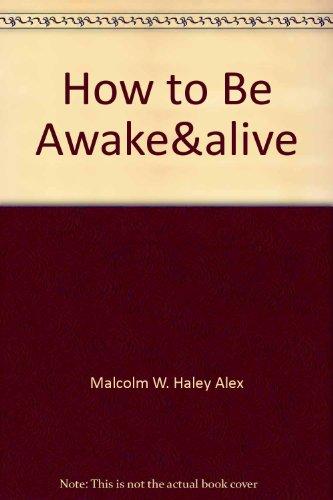 9780345304971: How to Be Awake & Alive