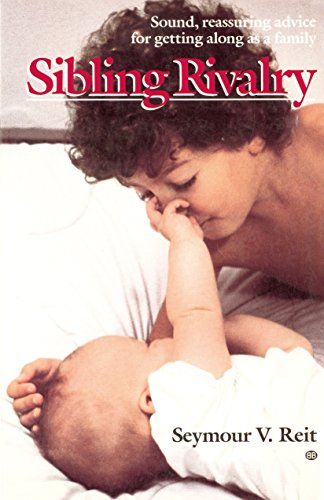 9780345305213: Sibling Rivalry: Sound, Reassuring Advice for Getting Along as a Family (The Bank Street College of Education Child Development Series)