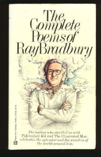 The Complete Poems of Ray Bradbury: Bradbury, Ray
