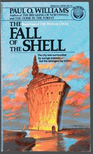 9780345305954: THE FALL OF THE SHELL (The Pelbar cycle)
